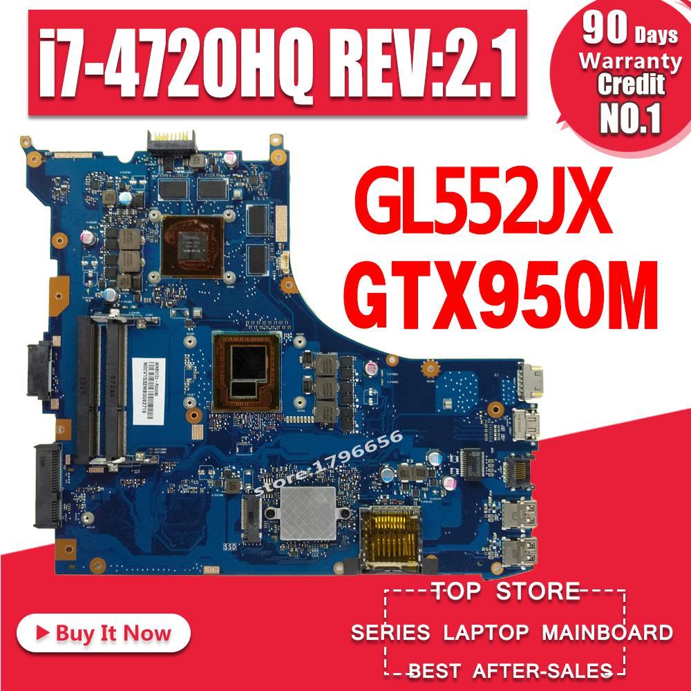 GL552JX ordinateur portable carte mère pour asus GL552J ZX50J GL552 GL552JX Carte Mère GTX950M i7-4720HQ 2.6 GHZ CPU REV: 2.1
