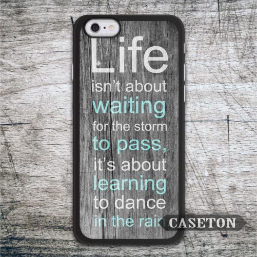 Dance In The Rain Quote Case For iPhone 7 6 6s Plus 5 5s SE 5c 4 4s and For iPod 5 Classic Ultra Protective Cover