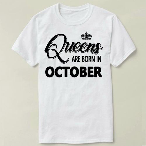 Queens Are Born In January February March April MAY June July August September October November December Birthday Tee T Shirt