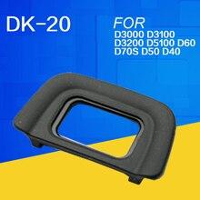 Наглазник DK-20 резиновый окуляр для глаз наглазник для Nikon D5200 D5100 D3300 D3200 D3100 D3000 D50 D60 D70S аксессуары для DSLR камеры