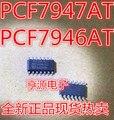 10 ШТ. Бесплатная доставка PCF7946 PCF7946AT PCF7947AT PCF7947 НОВЫЙ
