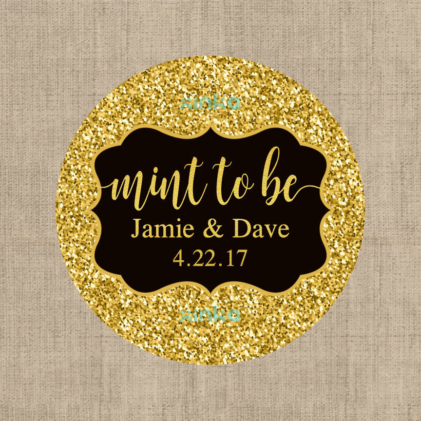 Mint To Be Gold Sign,Faux Gold Glitter Stickers, Custom Labels - Birthday labels - Wedding Stickers -Thank you Stickers