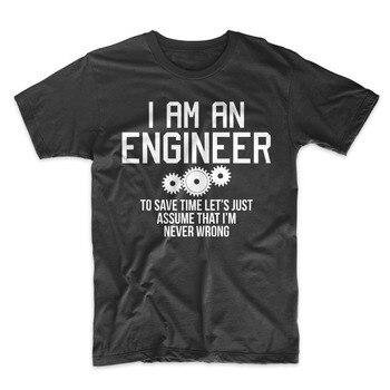 2019 moda de verano caliente soy un ingeniero nunca estoy equivocado ciencia sarcástica divertida camiseta para hombres