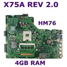 X75A 4G Оперативная память материнская плата HM76 REV2.0 для ASUS R704V X75VD X75A X75A1 Материнская плата ноутбука DDR3 PGA989 100% прошедший тестирование Бесплатная доставка