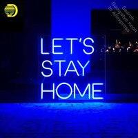 Неоновая вывеска для давайте остаться дома неоновая лампа знак ручной работы неоновая вывеска значки luces неоновые огни anuncio luminos с прозрачны