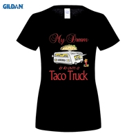 GILDAN My Dream is to Own Taco Truck Fast Food Mexican Lunch Shirt 2018 latest popular casual T-shirt