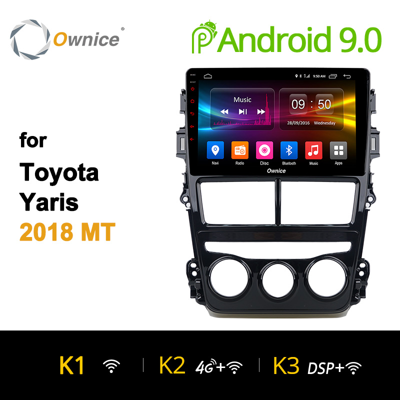 Ownice K1 K2 K3 android 9.0 Octa Core car dvd player for Toyota Yaris 2018 MT / AT Auto Radio gps Audio 4G LTE Carplay 32G ROMOwnice K1 K2 K3 android 9.0 Octa Core car dvd player for Toyota Yaris 2018 MT / AT Auto Radio gps Audio 4G LTE Carplay 32G ROM