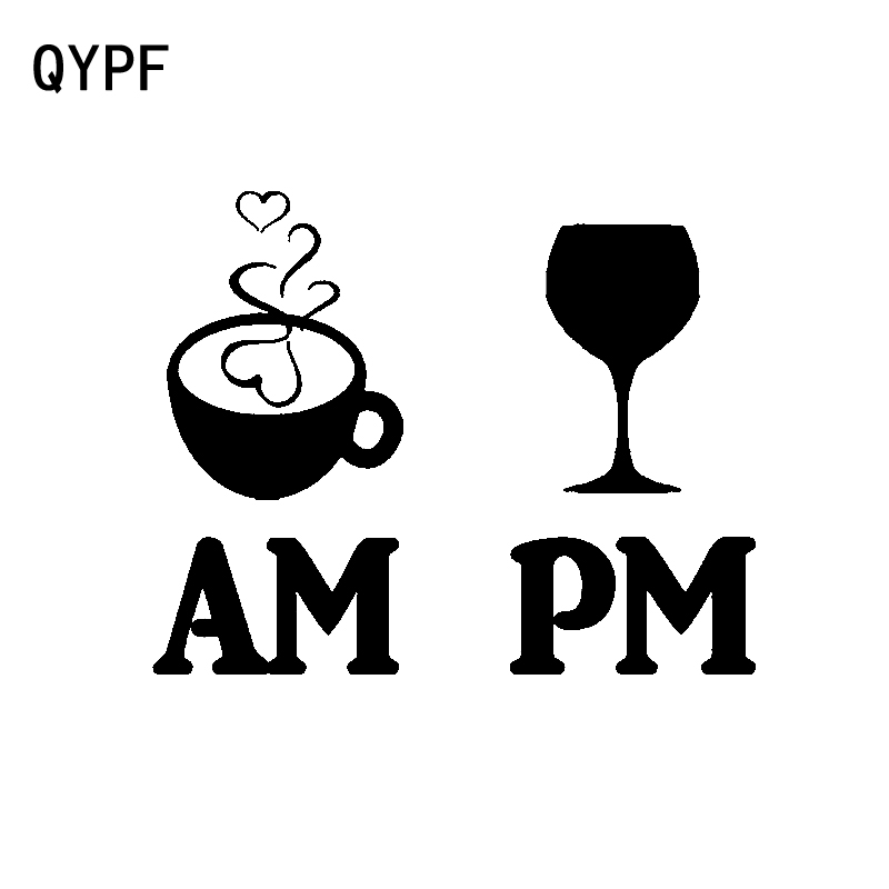QYPF 13.2CM*10.5CM Cheerful AM Coffee PM Wine Vinyl Car Sticker Decal For Car-styling C15-3252