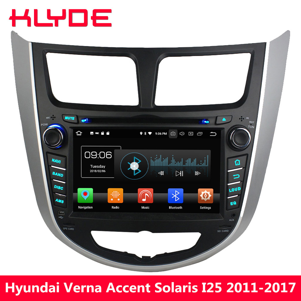 цена на KLYDE 4G Octa Core Android 8 4GB+32GB Car DVD Player Stereo For Hyundai Verna Accent Solaris 2011 2012 2013 2014 2015 2016 2017