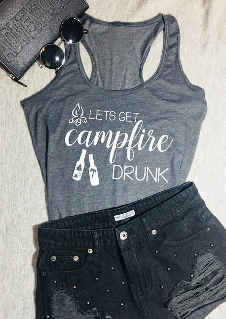 Tank Tops Women Casual Tank Lets Get Campfire Drunk Print O-Neck Tank Female Gray Vest 2018 Fashion Sleeveless Ladies Tops Tee