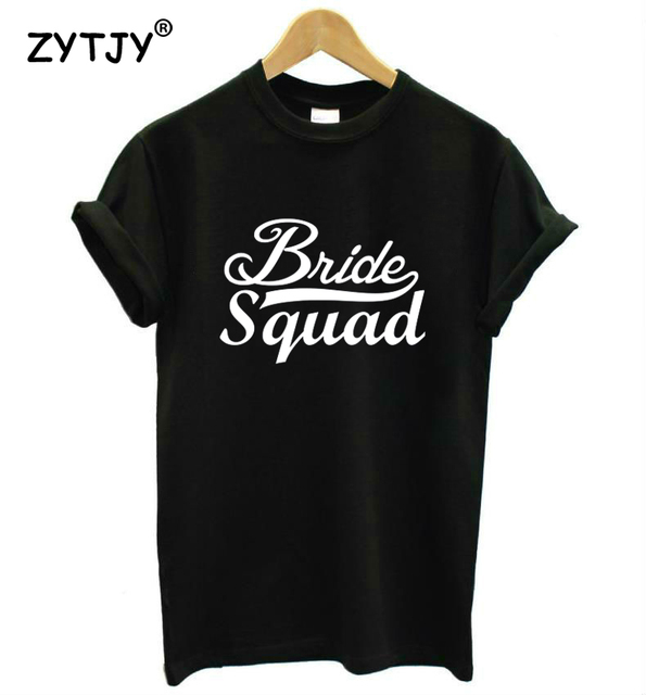 Bride Squad Letters Print Women tshirt Casual Cotton Hipster Funny t shirt For Girl Top Tee Tumblr Drop Ship BA-93