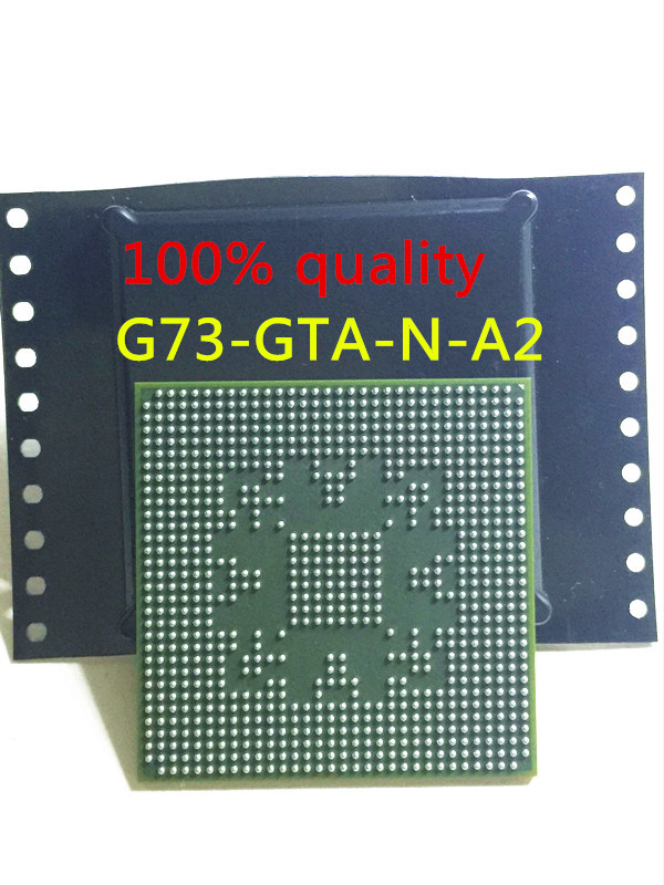 free shipping G73-GTA-N-A2 G73 GTA N A2 Chip is 100% work of good quality IC with chipset BGAfree shipping G73-GTA-N-A2 G73 GTA N A2 Chip is 100% work of good quality IC with chipset BGA