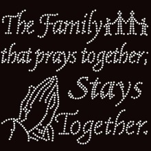 Free shipping The Family that prays together Stays together Religious Text Rhinestone  Transfer(China) eeb667b1ba5a