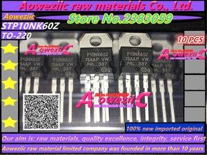 Image 1 - Aoweziic 100% nuevo original importado P10NK60Z STP10NK60Z 220 MOS transistor de efecto campo transistor 600 V 10A