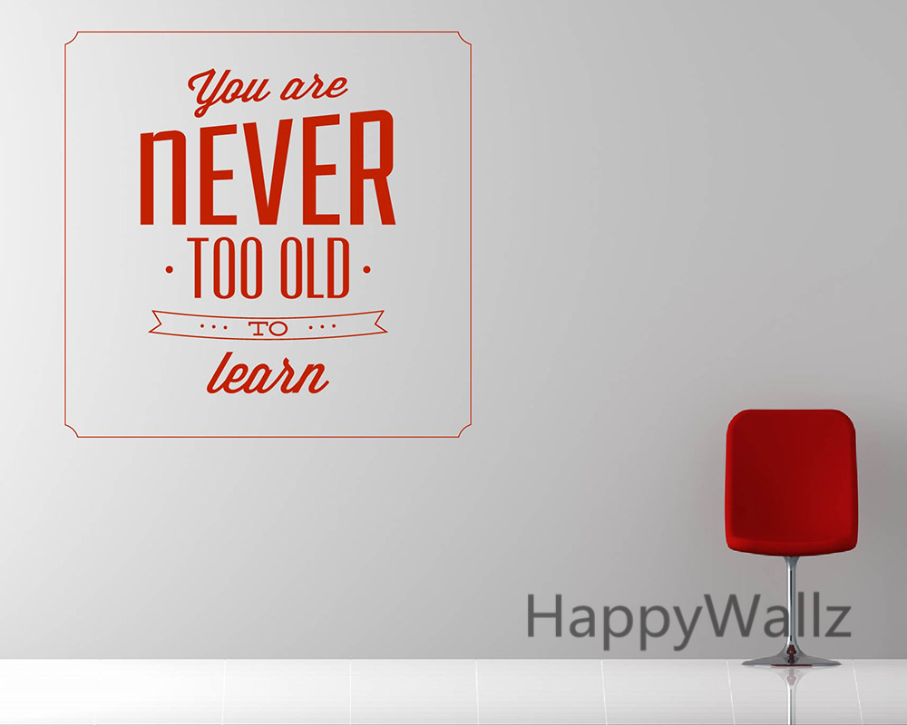 popular office inspirational quotes buy cheap office inspirational you are never too old to learn motivational quote wall sticker diy decorative inspirational quotes office