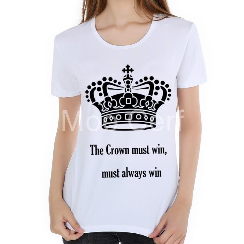 The Crown must win,must always win Letter design T Shirt women Hot TV series The Crown Couple Shirt O-Neck Women T shirt L17-68