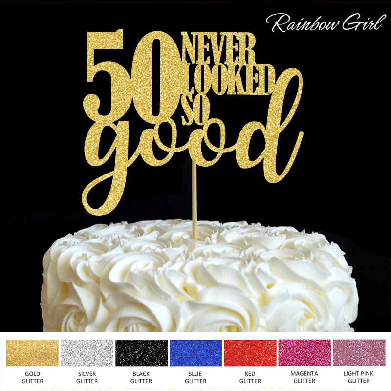 50 never looked so good Cake Topper 50th Birthday Party Decorations Many Colors Glitter Cake Picks Accessory Anniversary Decor