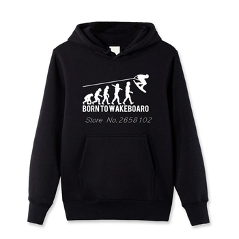 Men Pullover Sweatshirt Thanksgiving Day Custom Born To Wakeboard Evolution Hoodies Men Male Cotton Hoody Coat