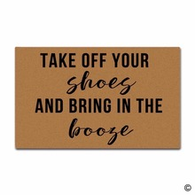 Funny Printed Doormat Entrance Mat Take Off Your Shoes And Bring In The Booze Indoor Decorative Floor Non-woven Fabric