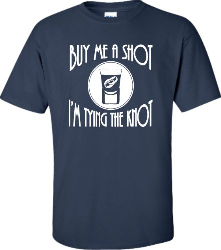 T Shirt Printing Company Crew Neck Adult Buy Me A Shot Im Tying The Knot Bachelor ette Party Men Short Tall T Shirt