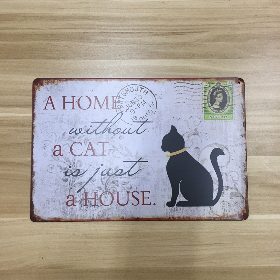 21x15cm a home without a cat just a house - vintageTin Sign home Wall Decor Retro Metal Art Poster ,love cat decoration