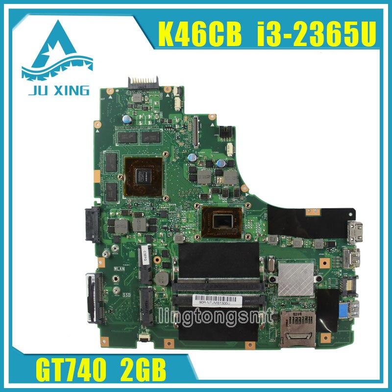 for Asus A46CB K46CM K46CB K46C motherboard K46CM REV2.0 Mainboard processor I3-2365U GeForce GT 740M with 2GB DDR3 100% working for asus u36jc motherboard with i3 380m 390m processor gt310m with 1gb ddr3 vram 100