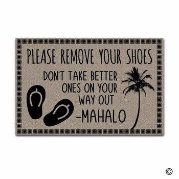 Śmieszne drukowane wejście wycieraczka mata podłogowa proszę usunąć swoje buty nie bierz lepsze na swój sposób się nie wycieraczka antypoślizgowa 23.6 b
