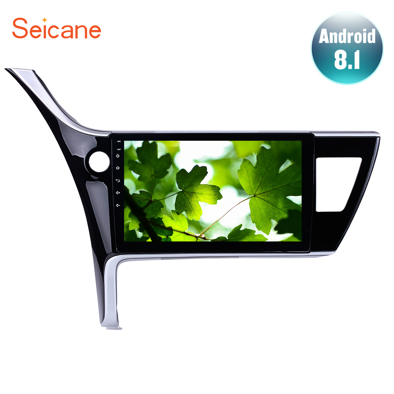 Seicane Android 8.1 For 2017 Toyota Corolla(Left Hand Drive) Car Stereo Screen Radio Multimedia player Wifi GPS Navigation 10.1Seicane Android 8.1 For 2017 Toyota Corolla(Left Hand Drive) Car Stereo Screen Radio Multimedia player Wifi GPS Navigation 10.1
