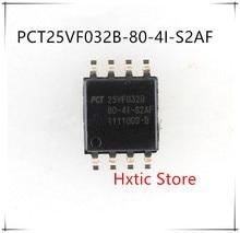 NEW  10PCS/LOT PCT25VF032B-80-4I-S2AF PCT25VF032B 25VF032B SOP8 brand new original