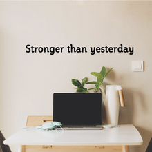 Creative stronger than yesterday Quote Office Decor Wall Stickers Decorative Vinyl For Living Room Mural Bedroom Art Decal