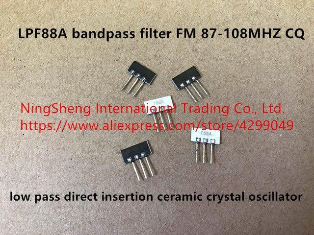 US $1 75 |Original new 100% LPF88A bandpass filter FM 87 108MHZ CQ low pass  direct insertion ceramic crystal oscillator power accessories-in Voltage
