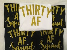 personalize glitter Thirty AF Forty 50th birthday party Tank tops tees  singlets Bachelorette t Shirts Party favors gifts 6e0722999ab2