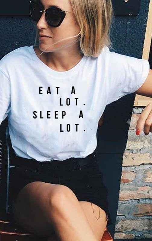New Women Tshirt Eat A Lot Sleep A Lot Letter Summer Casual Funny Shirt for Lady White Top Tee Hipster Street Style FJ76