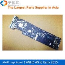 Новый ноутбук логическая плата A1466 материнская плата 1,6 ГГц 4G I5 820-00165-02 для Macbook Air 13 'раннее 2015