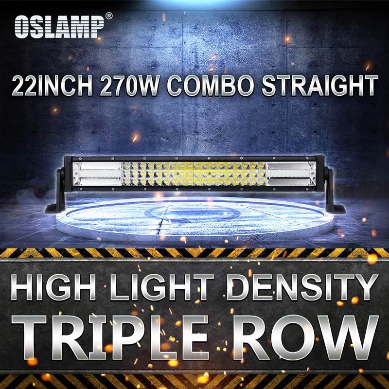 Oslamp 270W 22inch Straight CREE LED Chips Work Light Bar Combo Beam Off-Road Triple Row Driving Led Bar Car SUV Pickup Truck