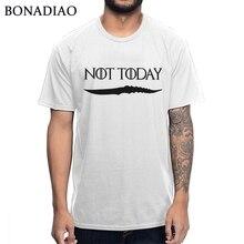 Fashion Design NOT TODAY ARYA STARK Syrio Forel GAME OF THRONES Tee Shirt 100% Cotton Round Collar Casual T
