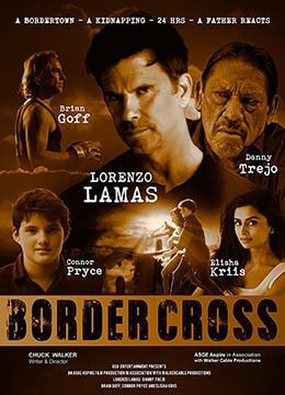《边境十字》2017年美国犯罪,剧情电影在线观看