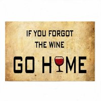 Short Plush Material If You Forgot The Wine GO HOME Printed Doormat