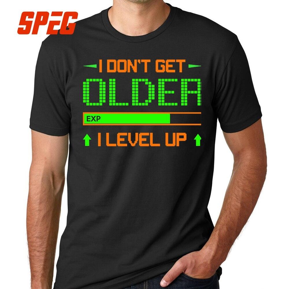 T-Shirt I Don't Get Older I Level Up Funny Games Tee Shirts Birthday Gift Cool Men O-Neck Short Sleeve T Shirt Men's Fun 4XL 5XL