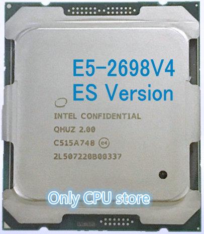 Original Intel Xeon ES Version QHUZ/QHZD E5 2698V4 CPU Processor E5 2698V4 2.00GHz 20 Core 50M E5 2698 V4 LGA2011 3 E5 2698 V4|CPUs|   - AliExpress