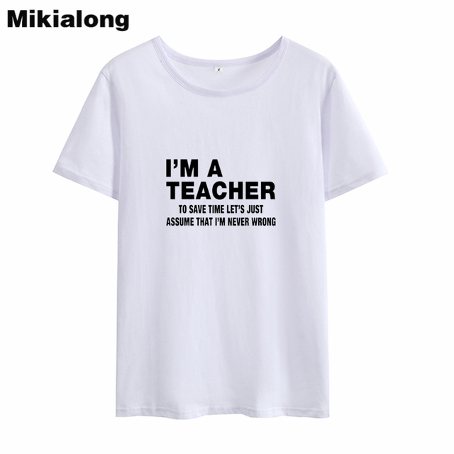 ccec447b27c OLN 2018 I  M A TEACHER Short Sleeve Women Cotton T Shirt Ulzzang Harajuku  O neck T shirt Femme Casual Funny Summer Top -in T-Shirts from Women s  Clothing ...