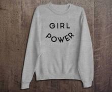 SALE! 24 HR SHIPPING! Girl Power - Feminism Empowerment Pullover Sweatshirt Sweater Women Crewneck Men Fleece Tee Shirts Hi-E022