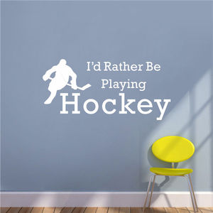 Q009 I 'd rather be playing Hockey Wall art Stickers living room Decoration Free Shipping