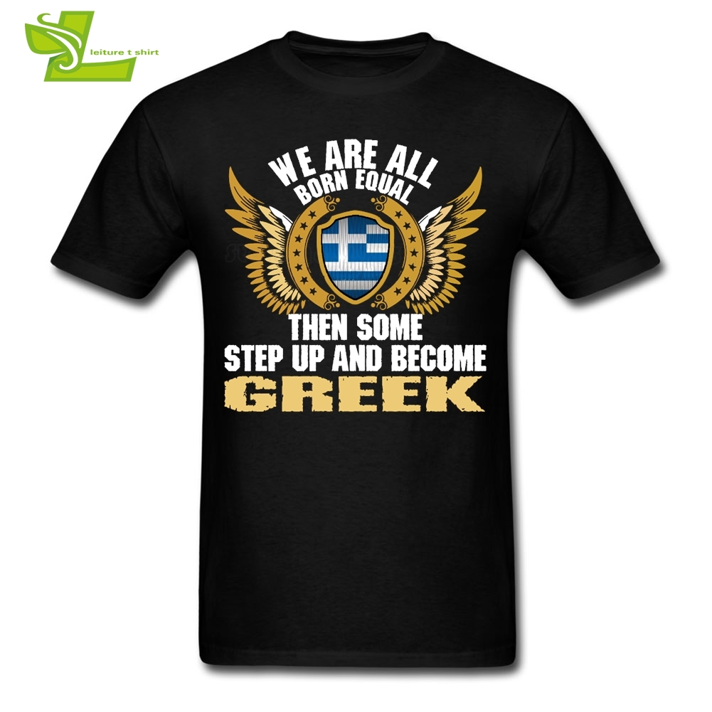 We Are All Born Equal Then Some Step Up And Become Greek Man Shield Flag T Shirt Tops Men Tshirt Teenage Latest Clothes Greece