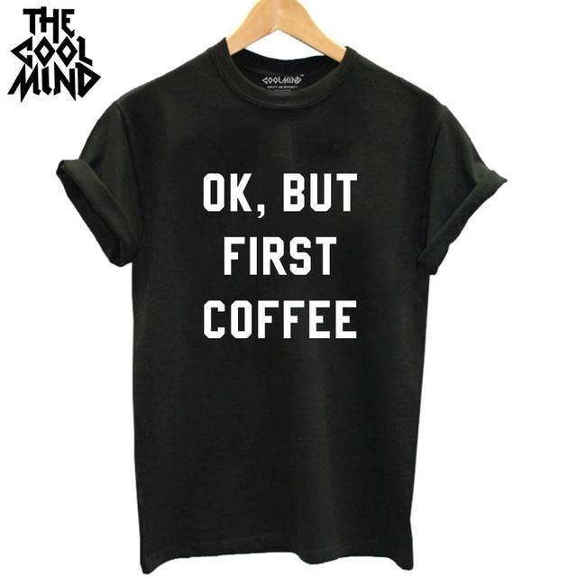 DE COOLMIND Casual O-hals Gebreide vrouw T-Shirt Kwaliteit Losse Katoenen Korte Mouw ok maar eerst koffie Gedrukt Vrouwen T-shirt