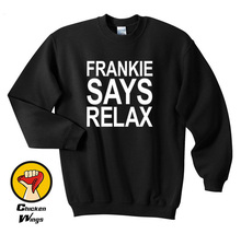 Frankie Says Relax Humor Funny Design Top Crewneck Sweatshirt Unisex More Colors XS - 2XL
