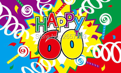 Happy 60th Birthday Flag 150X90CM Banner 3x5 FT 100D Polyester Brass Grommets Custom005 Free Shipping