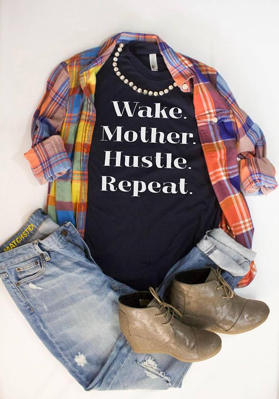 5491c60e0 Wake Mother Hustle Repeat letters print T shirt tumblr t shirt women ...