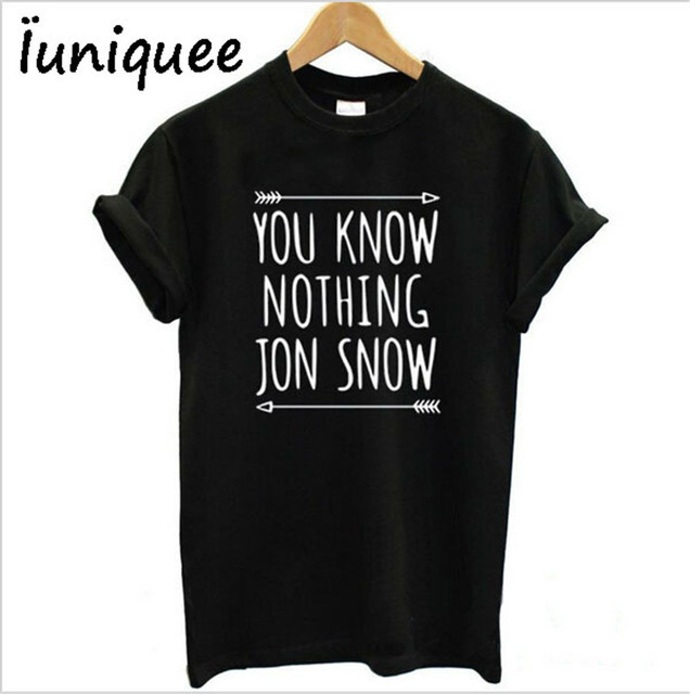 ad07c3533ec Women T-shirt You Know Nothing Jon Snow Printed Letter T shirt 2017 Summer  Games Of Thrones Women T Shirt Camisetas Mujer