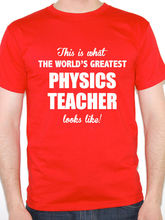2017 Hot Sale Promotion T Shirt A Day O-neck 100% Cotton Short Sleeve Worlds Greatest Physics Teacher Science Fun Tee For Men